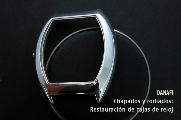 DANAFI Chapados y rodiados: Restauración de cajas de reloj