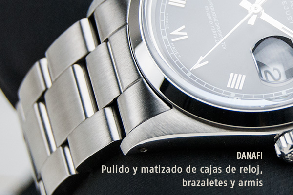 Pulido y matizado de cajas de reloj brazaletes y armis_DANAFI
